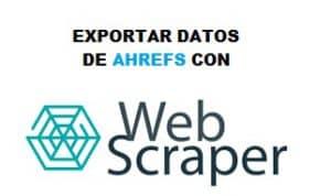 Exportar datos de ahrefs con Web scraper
