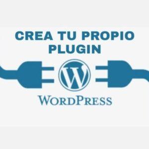 Diseña tu propio plugin para crear entradas únicas (2ª Parte)