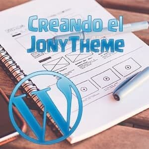 Creando el Jony Theme Parte 3