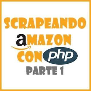Scrapeando Amazon con PHP Parte 1