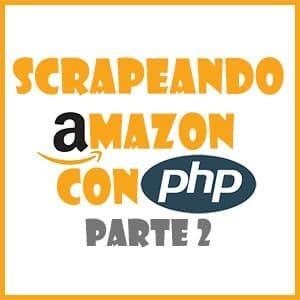 Scrapeando Amazon con PHP Parte 2