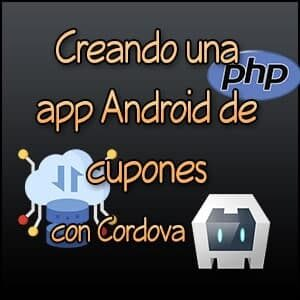 Creando Una App Android De Cupones (Con Cordova)