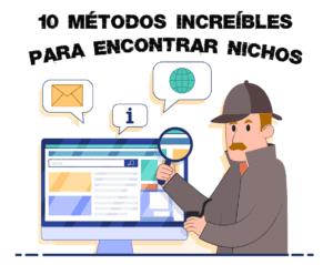 10 Métodos Increíbles para encontrar Nichos Rentables